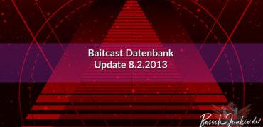 Baitcast Datenbank Zpodate 2013