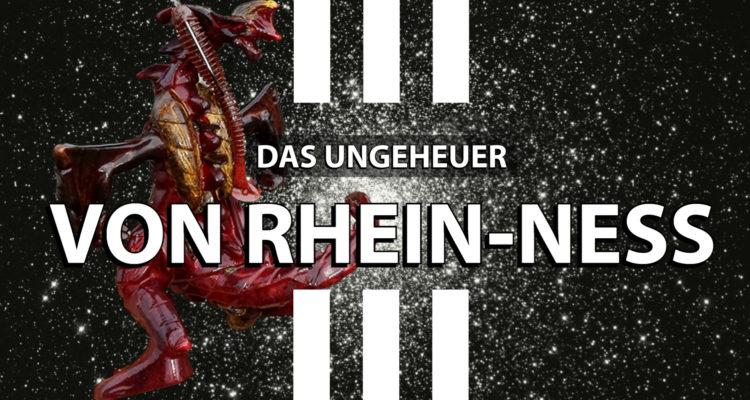 Das Ungeheuer von Rhein Ness