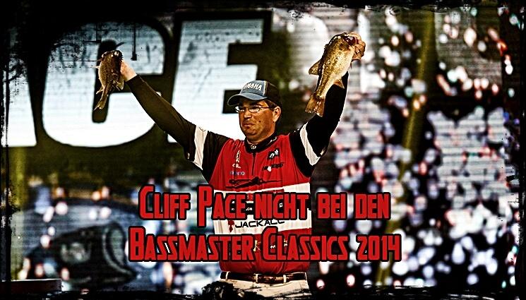 Cliff Pace startet nicht bei den Bassmaster Classics 2014