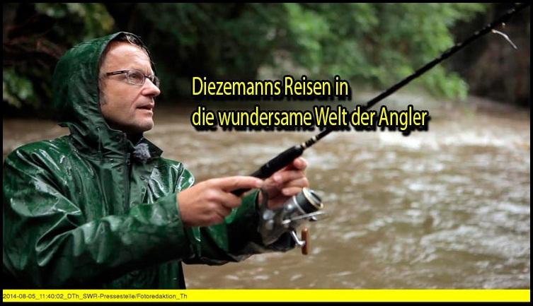 Diezemanns Reisen in die wundersame Welt der Angler