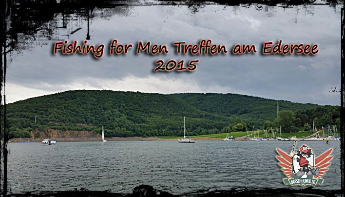 Fishing for Men Treffen am Edersee 2015