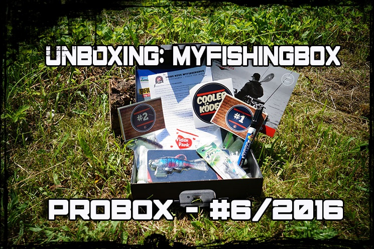 MyFishingBox-ProBox #6/2016 – Unboxing