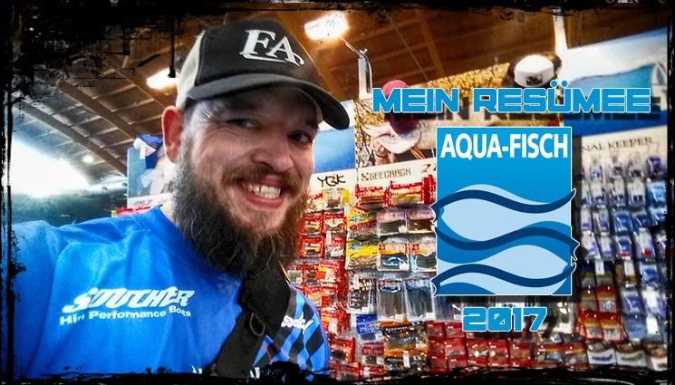 Aquafisch 2017 mein Resümee