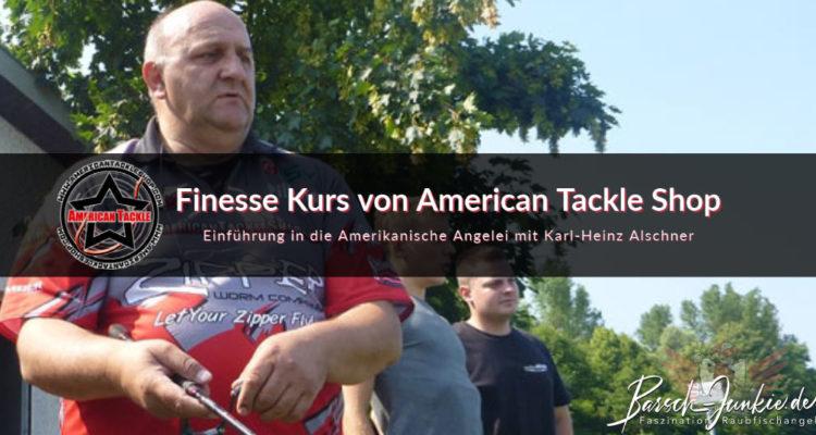 Finesse Kurs von American Tackle Shop mit Karl-Heinz Alschner