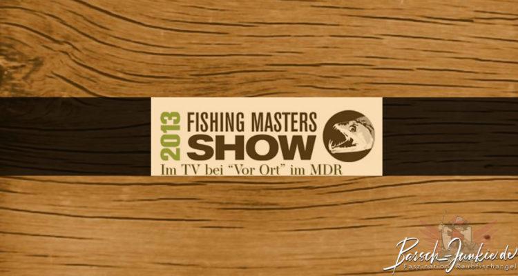Fishing Masters Show 2013 im MDR bei Vor Ort um Vier